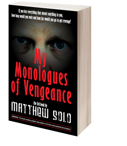 My Monologues of Vengeance by Matthew Solo