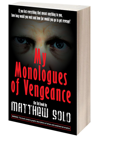 MY MONOLOGUES OF VENGEANCE